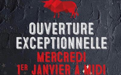 Ouverture EXCEPTIONNELLE LE 1er Janvier